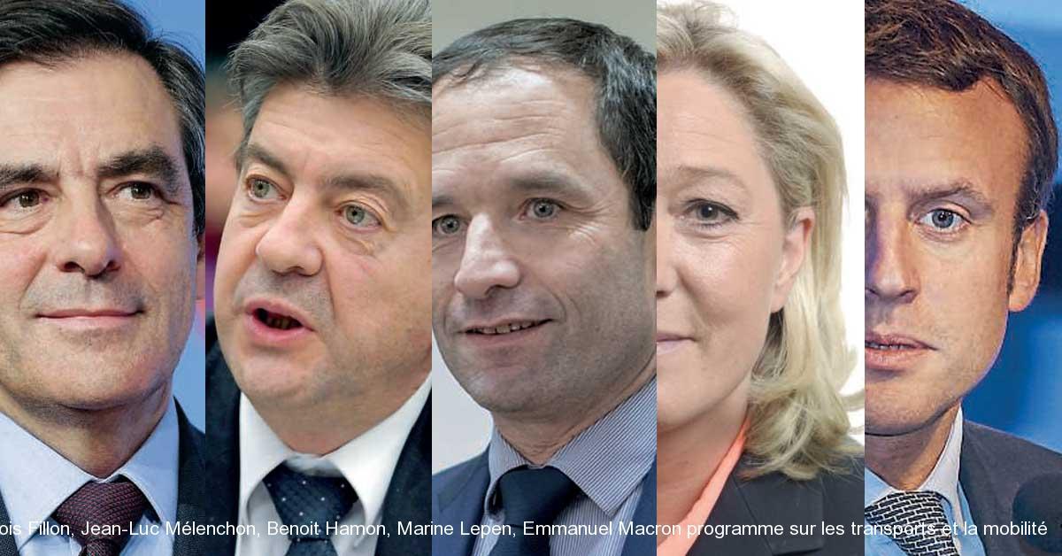 François Fillon, Jean-Luc Mélenchon, Benoit Hamon, Marine Lepen, Emmanuel Macron programme sur les transports et la mobilité
