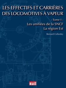 Les effectifs et carrières des locomotives à vapeur Les unifiées de la SNCF - La Région Est