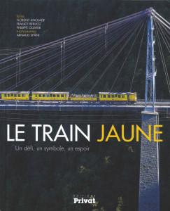 """couverture """"le train jaune-un défi, un symbole, un espoir"""