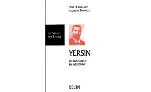 Yersin, un pasteurien en Indochine, d'Henri Mollaret et Jacqueline Brossollet (Belin).